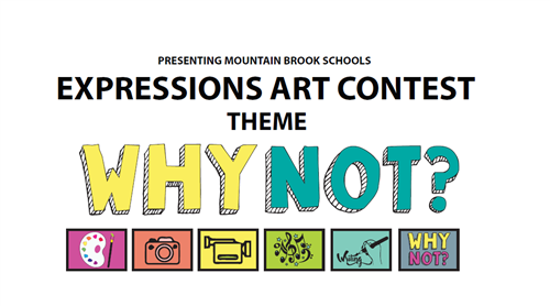 Presenting Mountain Brook Schools Expressions Art Contest Theme Why Not?