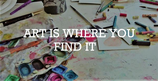 Art is where you find it