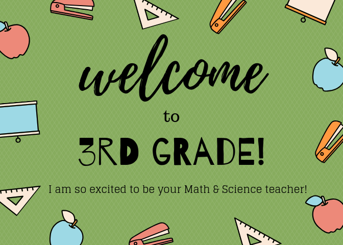 Welcome to 3rd grade! I am so excited to be your Math & Science teacher!